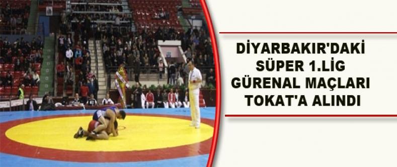 Diyarbakır'daki Süper 1.Lig Gürenal Maçları Tokat'a Alındı