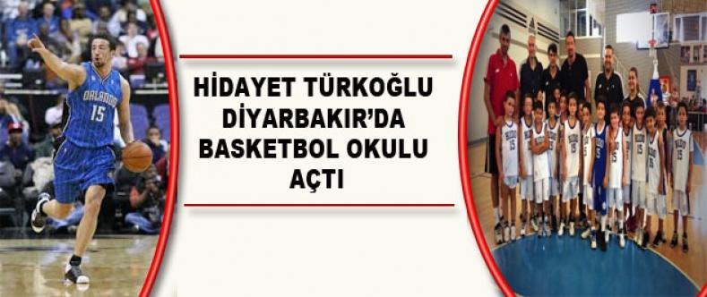 Hidayet Türkoğlu Diyarbakır'da Basketbol Okulu Açtı