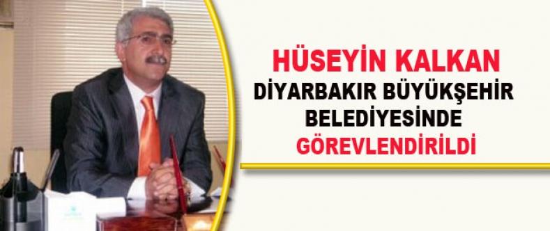 Hüseyin Kalkan, Diyarbakır B.Ş.Belediyesinde Görevlendirildi