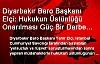 Diyarbakır Baro Başkanı Elçi: Hukukun Üstünlüğü Onarılması Güç Bir Darbe Aldı