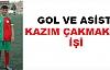 GOL VE ASİST KAZIM ÇAKMAK'IN İŞİ