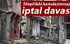 Silopi'deki acele kamulaştırmaya iptal davası