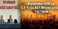 Diyarbakır Osb'ye 1.5 Yılda 827 Milyon...
