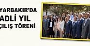 Diyarbakır'da Adli Yıl Açılış Töreni