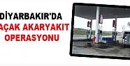 Diyarbakır'da Kaçak Akaryakıt Operasyonu