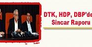 DTK, HDP, DBP'den Sincar Raporu