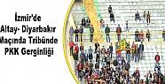 İzmir'de Altay- Diyarbakır Maçında Tribünde...