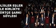 Polisler, Eşleri ile Birlikte Kürtçe...
