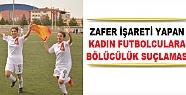 Zafer İşareti Yapan Kadın Futbolculara...