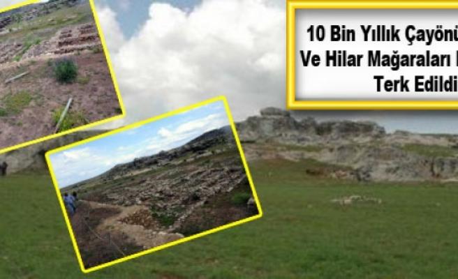 10 Bin Yıllık Çayönü Tepesi Ve Hilar Mağaraları Kaderine Terk Edildi