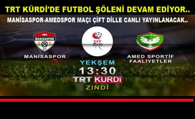 TRT KÜRDİ'DE FUTBOL ŞÖLENİ DEVAM EDİYOR..