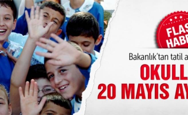 20 Mayıs'da okullar tatil olacak mı?