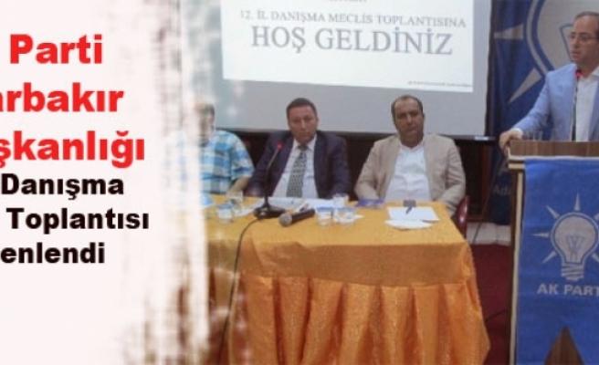 AK Parti Diyarbakır İl Başkanlığı 12. İl Danışma Meclisi Toplantısı Düzenlendi