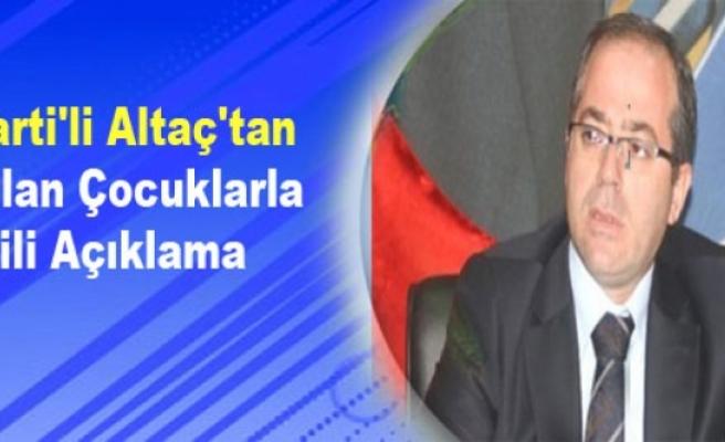 AK Parti'li Altaç'tan Kaçırılan Çocuklarla İlgili Açıklama