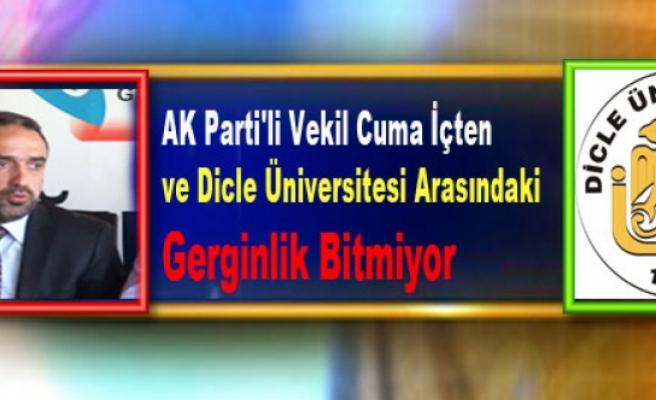AK Parti'li Vekil ve Dicle Üniversitesi Arasındaki Gerginlik Bitmiyor