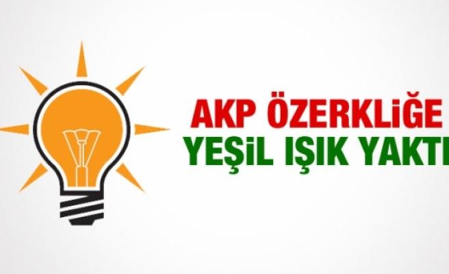 AKP Özerkliğe Yeşil Işık Yaktı