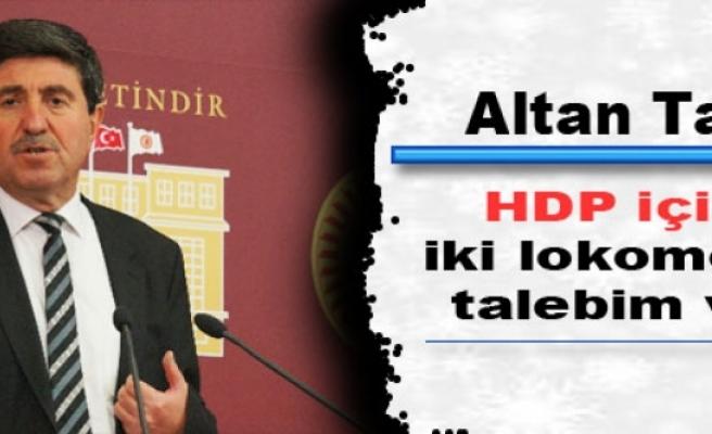 Altan Tan: HDP için iki lokomotif talebim var