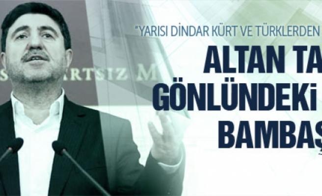 Altan Tan'ın gönlündeki HDP bir başka!