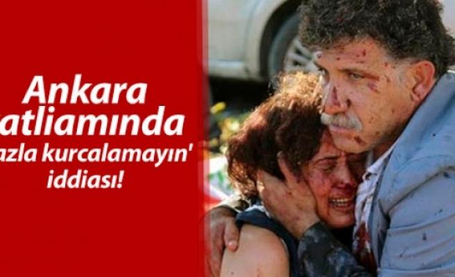 Ankara katliamında 'fazla kurcalamayın' iddiası!