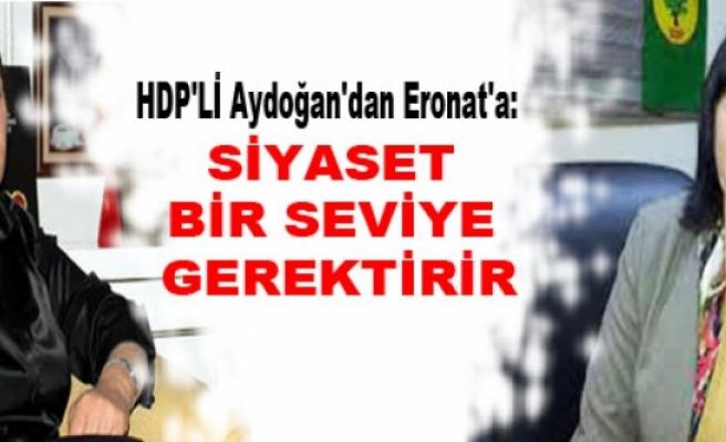 Aydoğan'dan Eronat'a: Siyaset bir seviye gerektirir