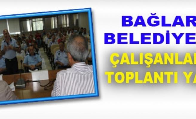 Bağlar'da Belediye Çalışanlarıyla Toplantı