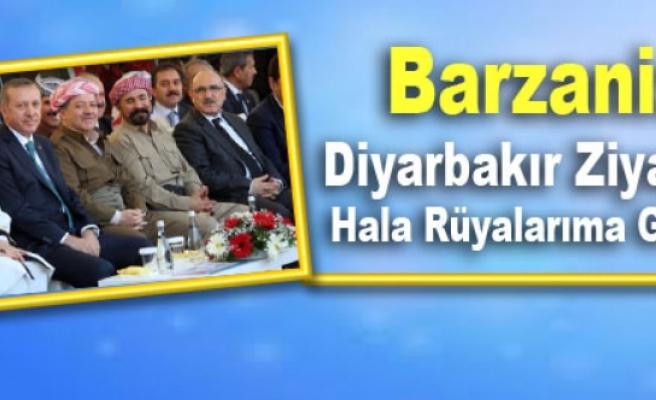 Barzani: Diyarbakır Ziyareti Hala Rüyalarıma Giriyor