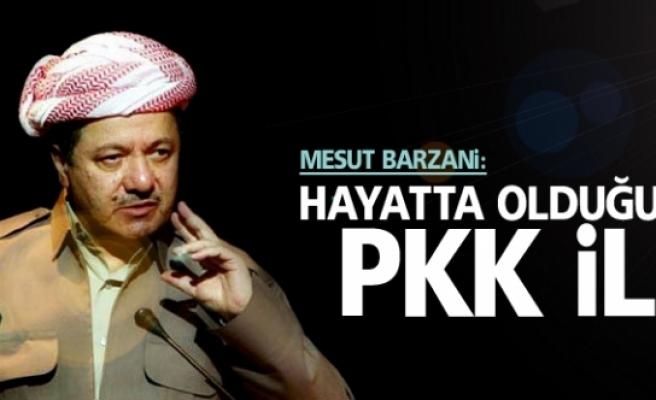 Barzani: Hayatta Olduğum Sürece PKK ile..