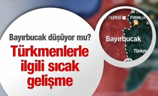 Bayırbucak düştü mü? Türkmenlerle ilgili sıcak gelişme