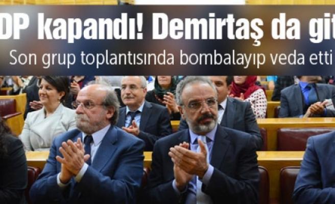 BDP kepenk indirdi Demirtaş bombalayıp veda etti