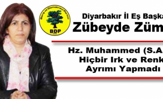 BDP'li Zümrüt: Hz. Muhammed Hiçbir Irk ve Renk Ayrımı Yapmadı