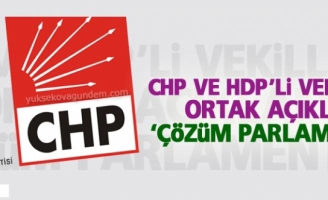 CHP ve HDP'li vekillerden ortak açıklama: 'Çözüm parlamentoda'