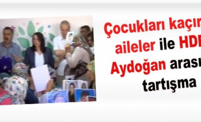 Çocukları kaçırılan aileler ile HDP'li Aydoğan arasında tartışma