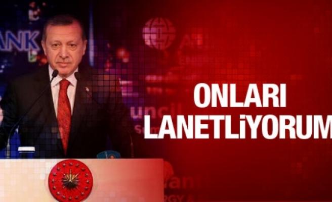 Cumhurbaşkanı Erdoğan: Onları lanetliyorum