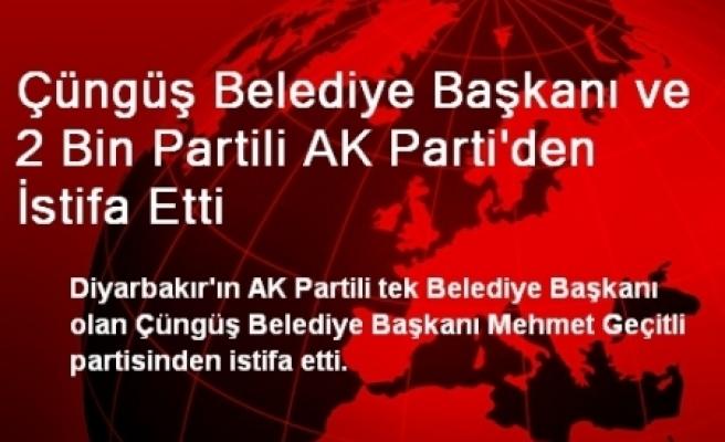 Çüngüş Belediye Başkanı ve 2 Bin Partili AK Parti'den İstifa Etti