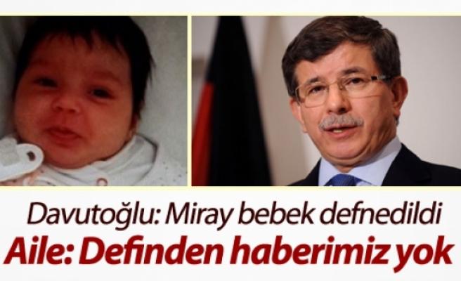 Davutoğlu: Miray bebek defnedildi; Aile: Definden haberimiz yok