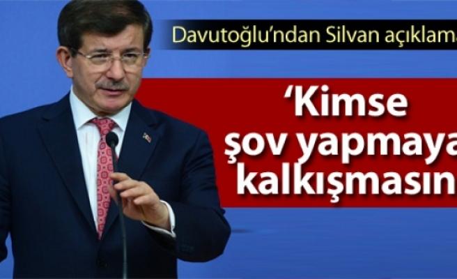 Davutoğlu: 'Silvan'da kimse şov yapmaya kalkışmasın'