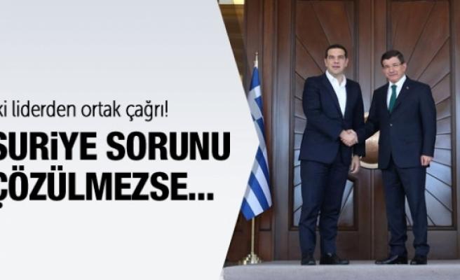Davutoğlu ve Çipras'tan çağrı: Suriye sorunu çözülmezse..