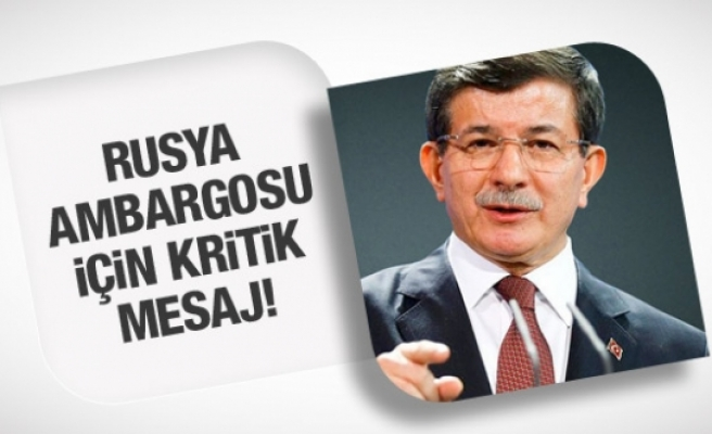 Davutoğlu'ndan Rusya krizi için flaş mesaj!