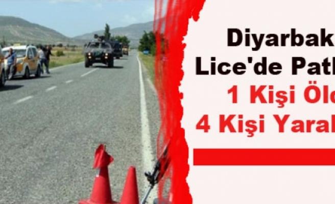 Diyarbakır Lice'de Patlama 1 Kişi Öldü 4 Kişi Yaralandı