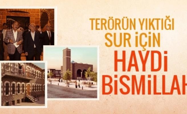 Diyarbakır Sur ihya oluyor hükümetten Haydi Bismillah!