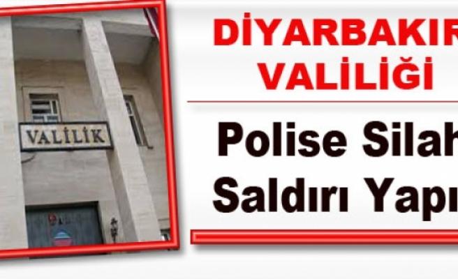 Diyarbakır Valiliği: Polise Silahlı Saldırı Yapıldı