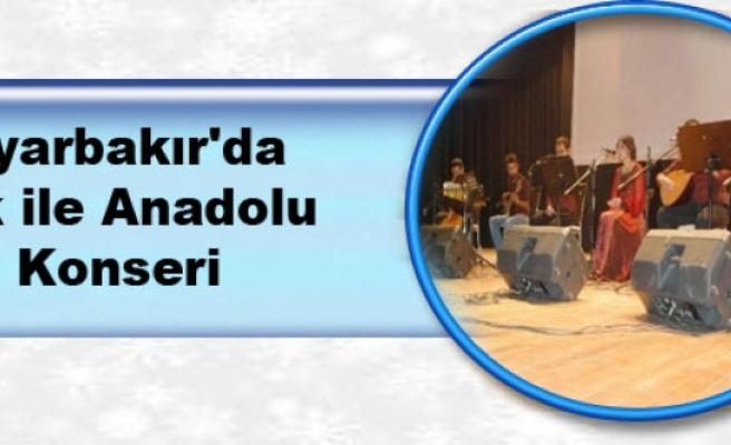 Diyarbakır'da Aşk ile Anadolu Konseri