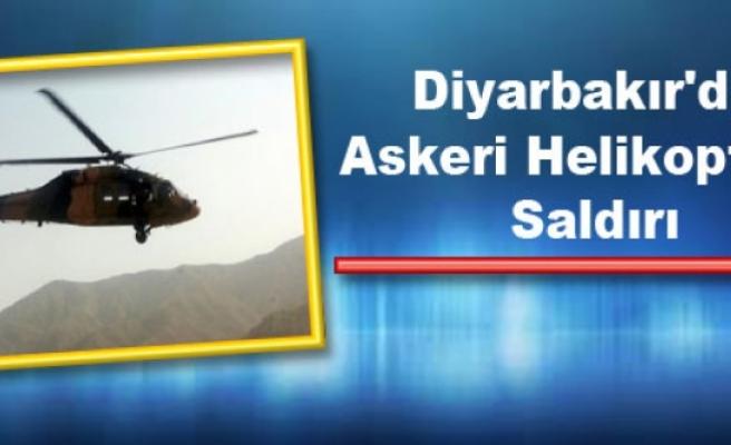Diyarbakır'da Askeri Helikoptere Saldırı