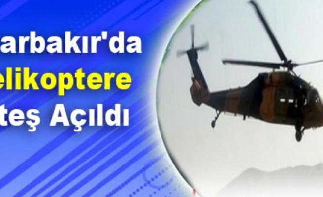 Diyarbakır'da Helikoptere Ateş Açıldı