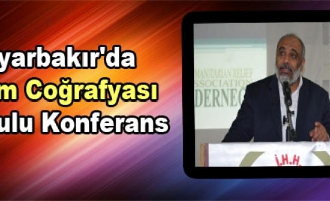 Diyarbakır'da  İslam Coğrafyası  Konulu Konferans