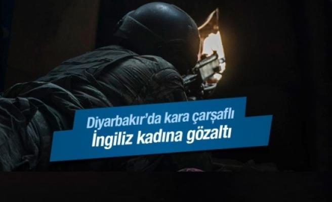 Diyarbakır'da 'kara çarşaflı' İngiliz kadın gözaltında