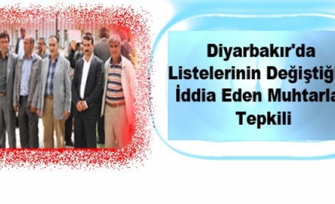 Diyarbakır'da Listelerinin Değiştiğini İddia Eden Muhtarlar Tepkili