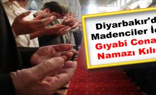 Diyarbakır'da Madenciler İçin Gıyabi Cenaze Namazı Kılındı