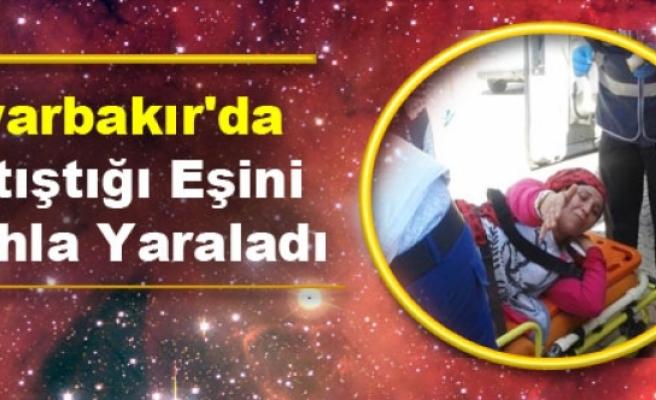 Diyarbakır'da Tartıştığı Eşini Silahla Yaraladı