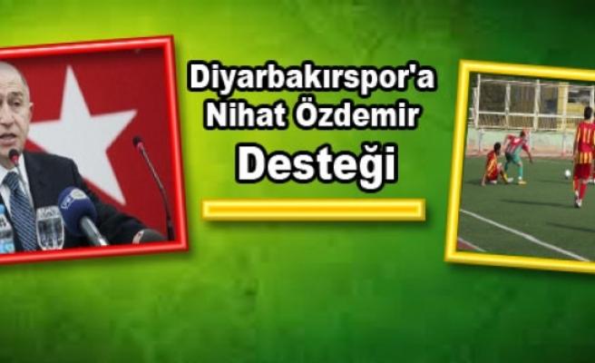 Diyarbakırspor'a Nihat Özdemir Desteği